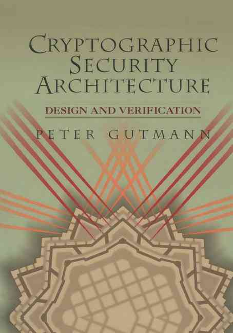 Cryptographic Security Architecture By Gutmann, Peter