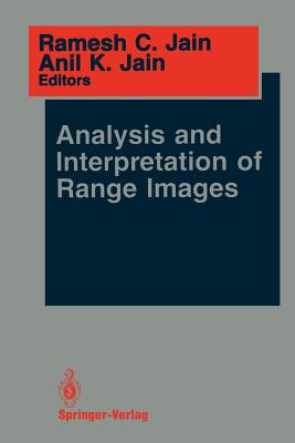 Analysis and Interpretation of Range Images By Jain, Ramesh C. (EDT)/ Jain, Anil K. (EDT)